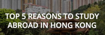 Top five reasons to study abroad in Hong Kong